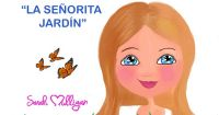 """""""La señorita Jardín"""""""